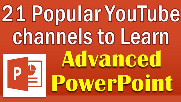21 Popular YouTube channels to Learn Advanced PowerPoint