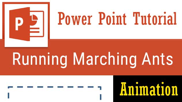 How to make marching ants animation in Powerpoint