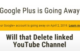 Google Plus is Going Away - Will that delete linked YouTube channel