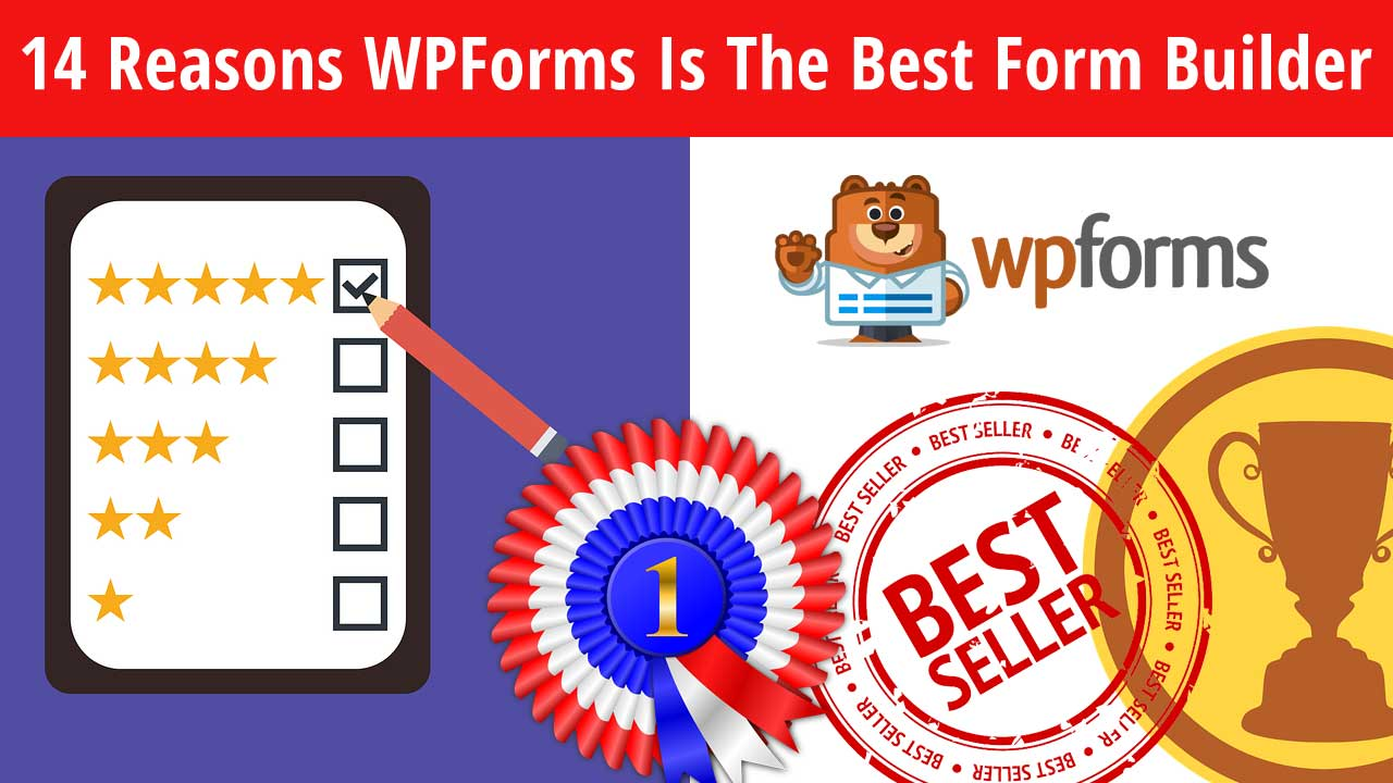14 Reasons WPForms Is The Best Form Builder