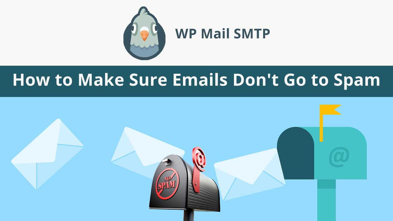 How to Make Sure Emails Don't Go to Spam