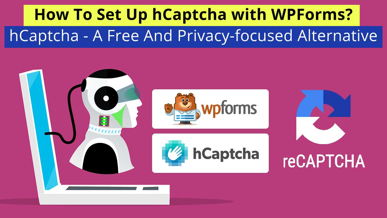 How To Set Up hCaptcha with WPForms - A Free And Privacy-focused Alternative