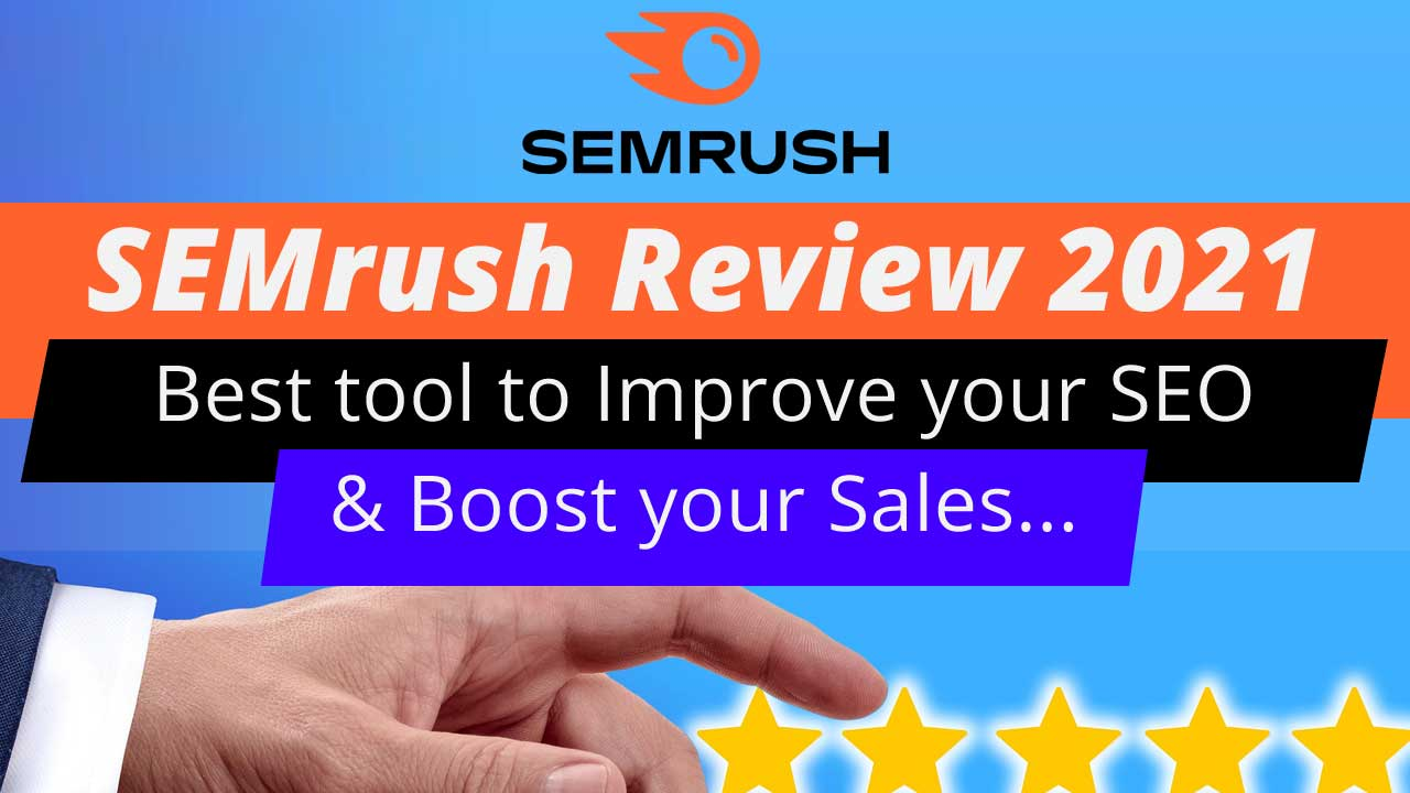SEMrush Review 2021 - Best tool to Improve your SEO and Boost your Sales