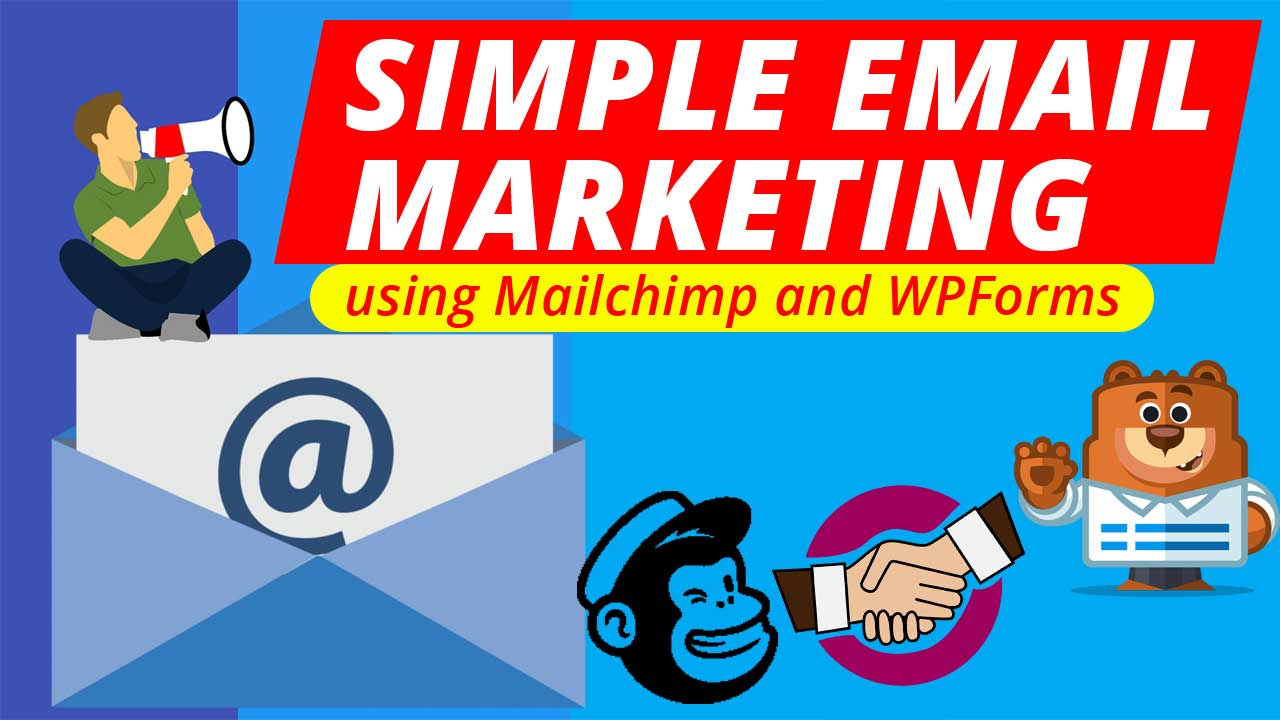 Simple Email Marketing using Mailchimp and WPForms