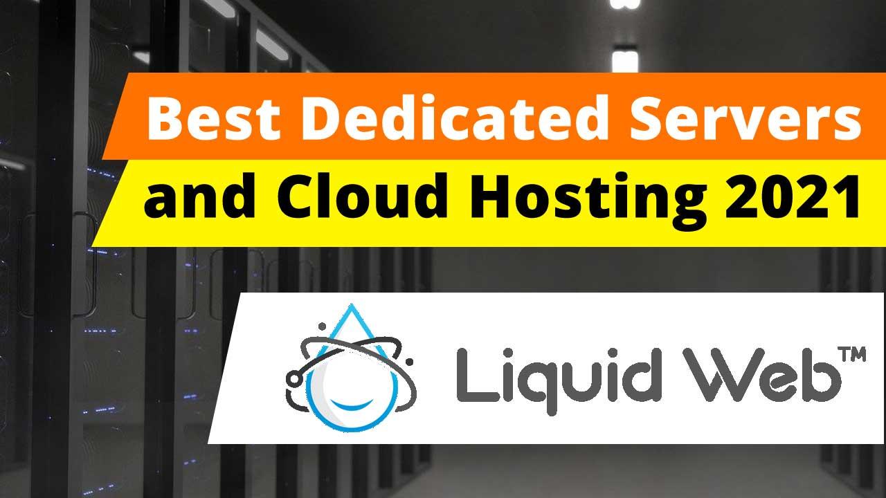 Best Dedicated Servers and Cloud Hosting 2021