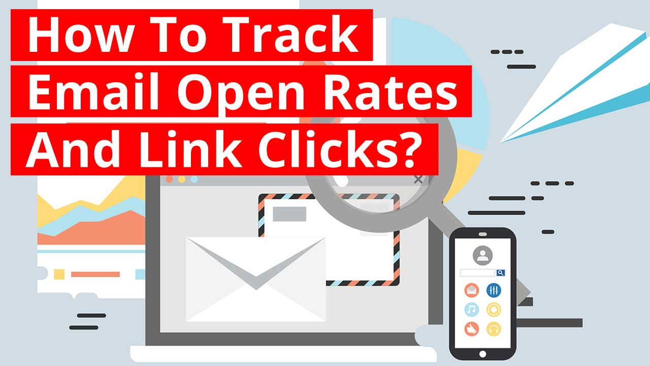 How To Track Email Open Rates And Link Clicks