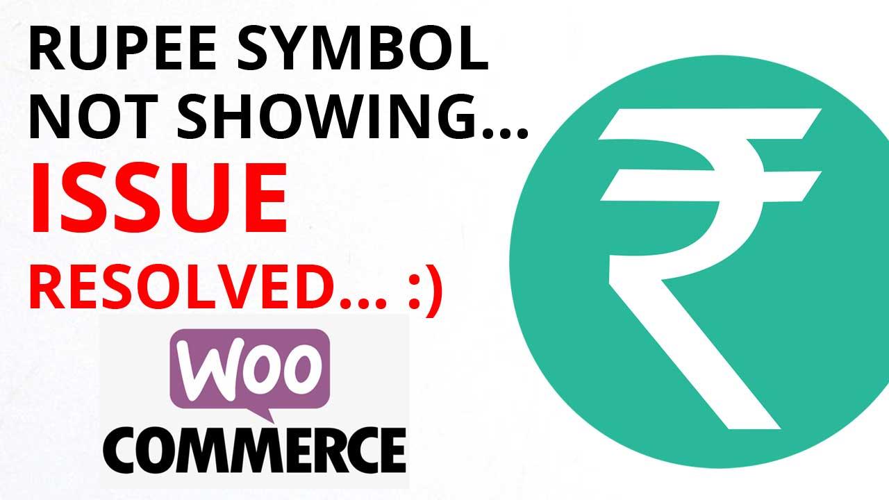woocommerce rupee symbol not showing